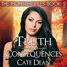 Truth and Consequences: The Monster Files, Book 2 (       UNABRIDGED) by Cate Dean Narrated by Kathleen Burns