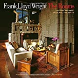 img - for Frank Lloyd Wright: The Rooms: Interiors and Decorative Arts book / textbook / text book