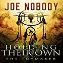 Holding Their Own X: The Toymaker Audiobook by Joe Nobody Narrated by Dave Wright