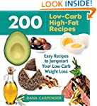 200 Low-Carb, High-Fat Recipes: Easy...