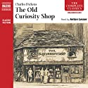 The Old Curiosity Shop (       UNABRIDGED) by Charles Dickens Narrated by Anton Lesser
