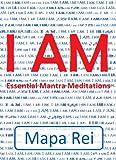 I AM: Essential Mantra Meditations