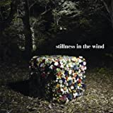 stillness in the wind(DVD付)
