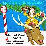 Maribel Meets Santa: Maribel and the Magic Shell | Brian McCracken