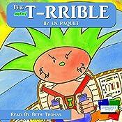 The Mini T-rrible: Volume 1 | J. N. Paquet