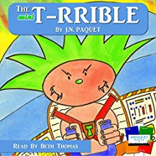 The Mini T-rrible: Volume 1 (       UNABRIDGED) by J. N. Paquet Narrated by Beth Thomas
