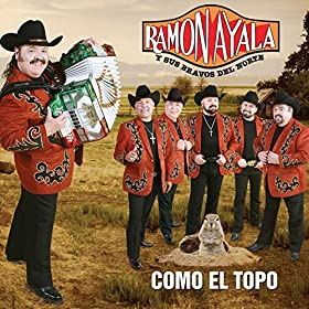 Amazon.com: Como El Topo: Ramon Ayala Y Sus Bravos Del Norte: MP3