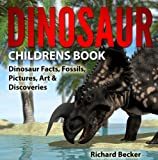 img - for Dinosaur Childrens Book: Dinosaur Facts, Fossils, Pictures, Art & Discoveries. book / textbook / text book