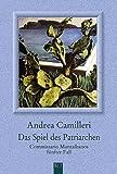 Das Spiel des Patriarchen: Commissario Montalbanos fünfter Fall. Roman - Andrea Camilleri