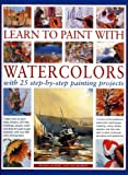 Learn to Paint with Watercolours: Learn how to paint trees, flowers, still lifes, buildings, people, water and skies through taught example, with over 800 colour photographs (1844762157) by Sidaway, Ian