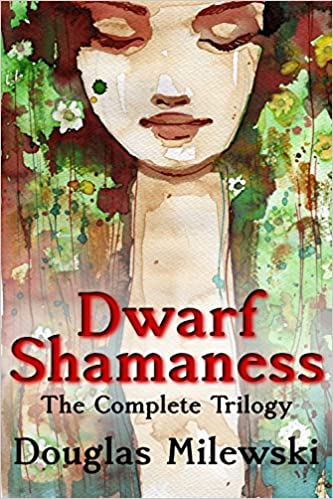 Dwarf Shamaness: The Complete Series