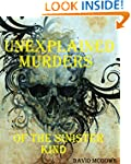 UNEXPLAINED MURDERS OF THE SINISTER K...