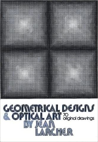 Geometrical Designs and Optical Art: 70 Original Drawings (Dover Pictorial Archives) written by Jean Larcher