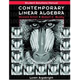 Contemporary Linear Algebra, Student Solutions Manualby Howard Anton