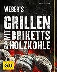 Weber's Grillen mit Briketts & Holzko...