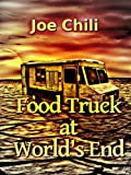 img - for Food Truck at World's End (Transcendental Chili) book / textbook / text book