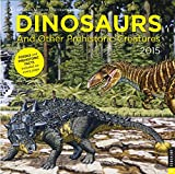 Dinosaurs and Other Prehistoric Creatures 2015 Wall Calendar