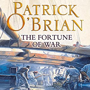 The Fortune of War: Aubrey-Maturin Series, Book 6 | [Patrick O'Brian]