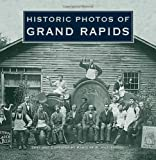Historic Photos of Grand Rapids