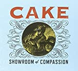 CAKE's first album of new material since 2004's gold-selling Pressure Chief. The band will release Showroom Of Compassion, their 6th studio album, January 11, 2011. The album was recorded over the last two & a half years and was produced ...