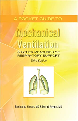 A pocket guide to mechanical ventilation and other measures of respiratory support: Third Edition