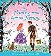 The Princess Who Had No Fortune