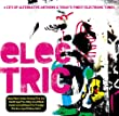 Electric: 2 Cds of Alternative Anthems & Today's Finest Electronic Tunes/Parental Advisory