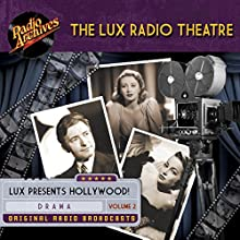 Lux Radio Theatre - Volume 2 Radio/TV Program by George Wells, Sanford Barnett Narrated by  full cast