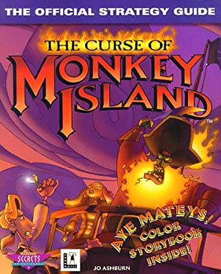The Curse of Monkey Island: The Official Strategy Guide (Secrets of the Games Series)
