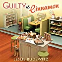 Guilty as Cinnamon: Spice Shop Mystery, Book 2 Audiobook by Leslie Budewitz Narrated by Dara Rosenberg