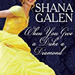 When You Give a Duke a Diamond: Jewels of the Ton, Book 1 (       UNABRIDGED) by Shana Galen Narrated by Lucy Rivers