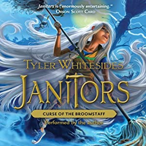 Janitors, Book 3: Curse of the Broomstaff | [Tyler Whitesides]