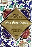 Los trovadores (8434405474) by Riquer, Martín de