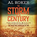 The Storm of the Century: Tragedy, Heroism, Survival, and the Epic True Story of America's Deadliest Natural Disaster: The Great Gulf Hurricane of 1900 (       UNABRIDGED) by Al Roker, William Hogeland Narrated by Byron Wagner