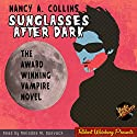 Sunglasses After Dark Audiobook by Nancy Collins Narrated by Melodee M. Spevack