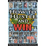 How to Hustle and Win, Part One: A Survival Guide for the Ghetto ~ Supreme Understanding