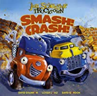 Smash! Crash! (Jon Scieszka&#39;s Trucktown)