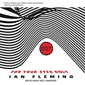 For Your Eyes Only, and Other Stories: James Bond, Book 8 | [Ian Fleming]