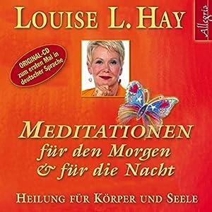 Meditationen für den Morgen und für die Nacht Hörbuch