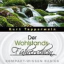 Der Wohlstands-Führerschein (Kompakt-Wissen Basics) Hörbuch von Kurt Tepperwein Gesprochen von: Kurt Tepperwein