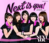 Next is you!♪NEXT YOU