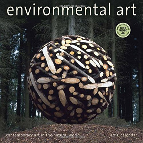 Environmental Art 2016 Wall Calendar: Contemporary Art in the Natural World