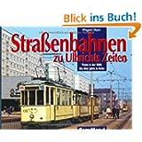 Straßenbahnen zu Ulbrichts Zeiten. Trams in der DDR: Die 60er Jahre in Farbe