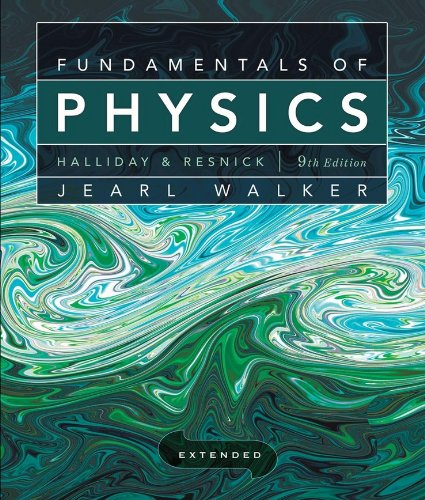 Fundamentals of Physics Extended by David Halliday, Robert Resnick and Jearl Walker