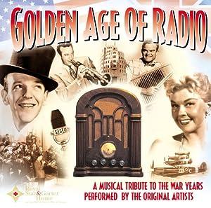 Golden Age of Radio-War Years