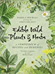 Edible Wild Plants & Herbs: A Compend...