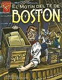 img - for El Motin del te de Boston (Historia Gr ficas) (Spanish Edition) book / textbook / text book
