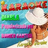 Diabla (Popularizado Por Romeo Santos) [Karaoke Version]