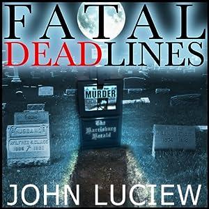 Fatal Dead Lines | [John Luciew]