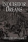 Inquisitor Dreams (1434441520) by Karr, Phyllis Ann